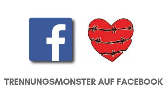 Trennungsmonster auf Facebook