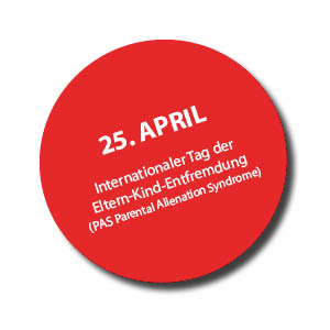 25. April Internationaler Tag der Eltern-Kind-Entfremdung (PAS Parental Alienation Syndrome)